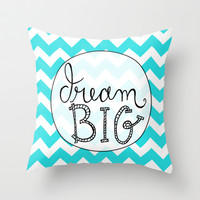 Dream Big Chevron Throw Pillow by Misty Diller of Misty Michelle Design