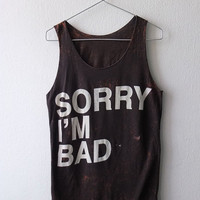 Sorry Im Bad fashion slogan rock punk acid Stone Washed Tank Top Vest M