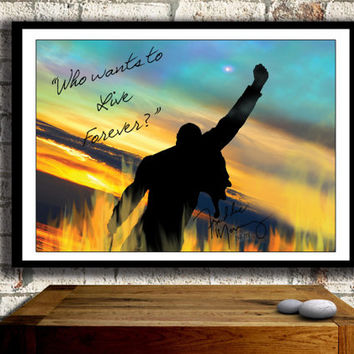 """Freddie Mercury Poster....""""Who wants to live FOREVER?"""" Wall Art"""