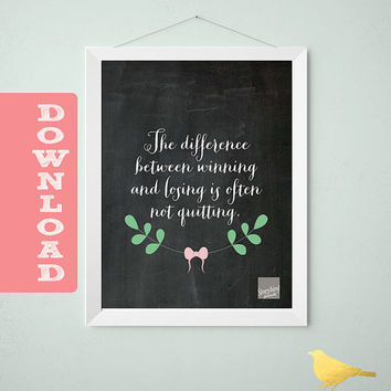 Arbonne Motivational Quote - The difference between winning and failing is often not quitting - Chalkboard Sign, Instant Download, 8x10