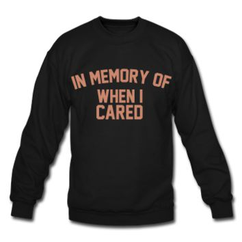 PINK GLITZ PRINT!In Memory Of When I Cared, Unisex Sweatshirt