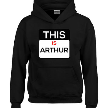 This Is ARTHUR name shirt-Hoodie