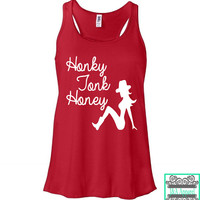 Honky Tonk Honey - Country Tank Top - Ladies Racerback Flowy Tank Top - Southern Girls
