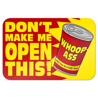 "Don't Make Me Open This - Can of Whoop Ass Funny 9"" x 6"" Metal Sign"