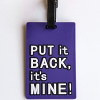 """Put It Back"" Luggage Tag"