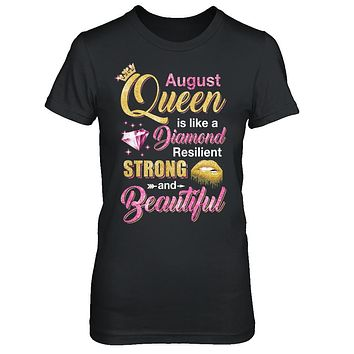 August Girls Queen Is Diamond Strong Beautiful