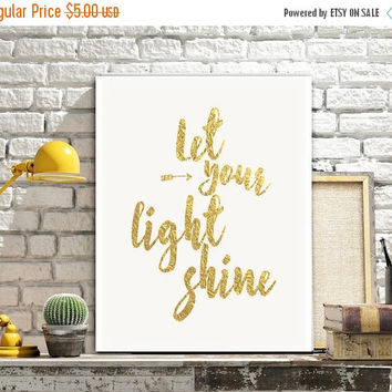 Gold Foil Print, Printable Word Art, Let Your Light Shine, Inspirational Quote, Printable Women Gift, Typographic Print,Instant Download