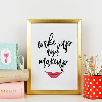 Makeup art,Wake Up And Makeup,Printable Art,Fashion Print,Bathroom Decor,Lips Art,Teen Room Decor,Gift For Girl,Typography Print