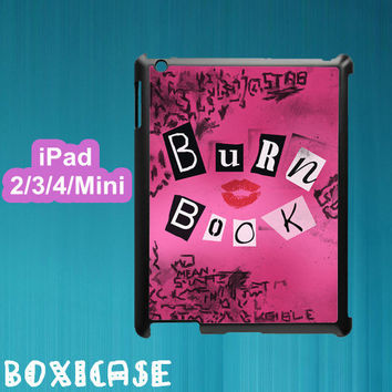 Mean Girls,Burn Book--ipad 2 case,ipad 3 case,ipad 4 case,ipad mini case,in plastic