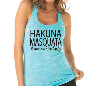 Hakuna Masquata Womens Workout Tank Top. Gym Tank Top. Nice Booty. Running Tank. Fitness Tank. Yoga Shirt. Fitness Shirt. But Did You Die?