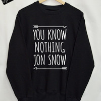 You know nothing jon snow Sweatshirt GOT Shirt Clothing Sweater Top Tumblr Fashion Slogan Dope Jumper swag quote blogger