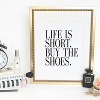 "PRINTABLE ART ""Life is short buy the shoes"" Shoes Print typography quote poster wall decor art graphic design fashion Instant Download Print"