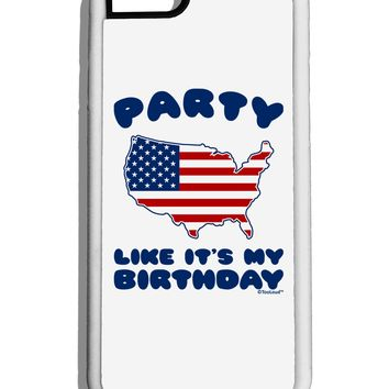 Party Like It's My Birthday - 4th of July White Dauphin iPhone 6 Cover by TooLoud