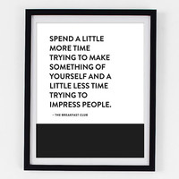 Typographic Print - Breakfast Club Quote - Quote Poster - John Hughes Quote
