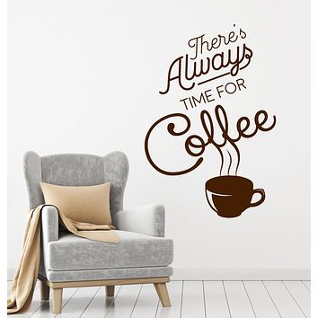 Vinyl Wall Decal Ther's Always Time For Coffee House Quote Stickers (4051ig)
