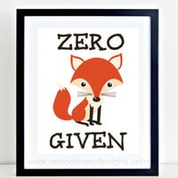 """Funny Printable, """"Zero Fox Given"""", 8x10, Instant Download, Quote Printable, Printable Art, Fox Wall Decor, Apartment Decor, Gift For Her"""