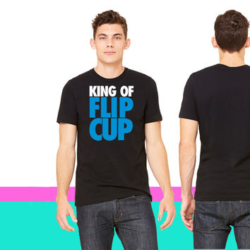 King of Flip Cup_ unisex t-shirt