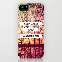 Keep Calm and Wander On iPhone Case by Joy StClaire | Society6