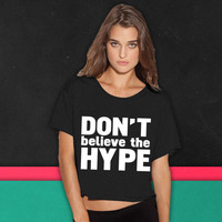 don't believe the hype boxy tee