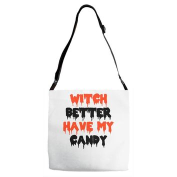 witch better have my candy Adjustable Strap Totes