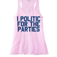 Womens Flowy Tank 'I Politic For the Parties' 4th of July Tank Top | 4th of July T-Shirt | Fourth of July Tank Top | 4th of July Clothing