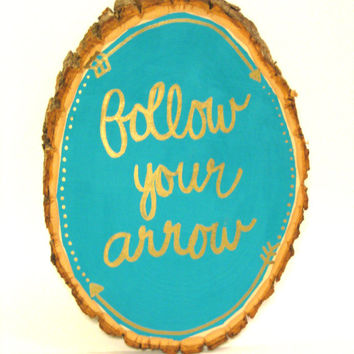 Follow Your Arrow Rustic Wood Quote Sign, Home Decor, Wanderlust Decor, Inspirational Quote Sign