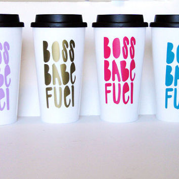 Boss babe fuel coffee mug, funny travel mug, BPA free
