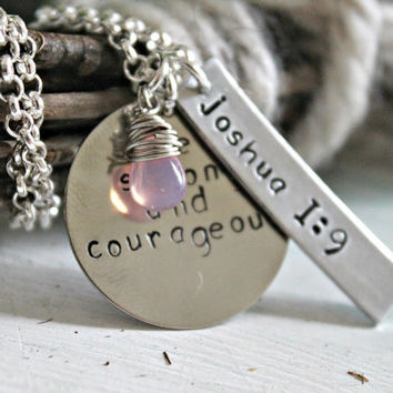 """Bible Verse Jewelry, Cancer Jewelry, Survivor Jewelry, Awareness Necklace, Joshua 1 9, """"Be Strong and Courageous""""  Hand Stamped Necklace"""