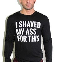 I Shaved My Ass Sweater-Black