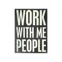 """Work With Me"" Plaque"