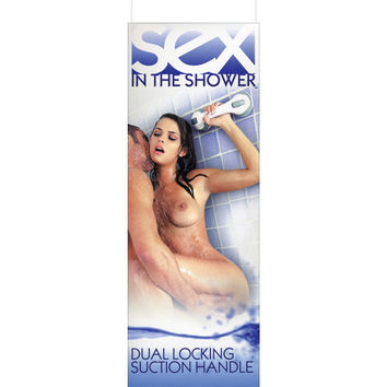 Sex In The Shower Dual Locking Suction Handle