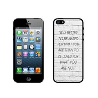 Quote - It Is Better To Be Hated For What You Are White Bricks iPhone 5 Case - For iPhone 5/5G - Designer TPU Case Verizon AT&T Sprint