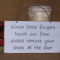 Wood Home Decor, Housewares, Little Fingers Please Remove Your Shoes Sign, Country Cottage Chic Signage, Primitive Farmhouse, Rustic Plaque
