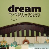 Dream for you have the power to move mountains Sticky Vinyl Wall Art Sticker Decal843