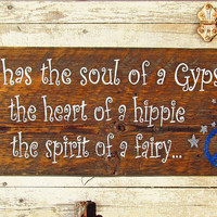 Boho Rustic Wood Signs For Girl Quote, Soul of a Gypsy Heart of a Hippie Spirit of a Fairy