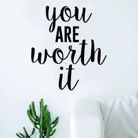 You Are Worth It Quote Wall Decal Sticker Room Art Vinyl Home Decor Living Room Bedroom Inspirational