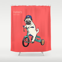 Haters Shower Curtain by Huebucket