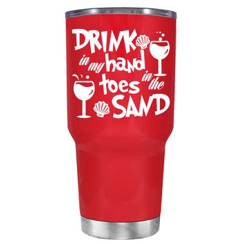 Drink in my Hand Toes in the Sand on Red 30 oz Tumbler Cup