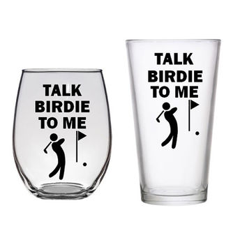 Golf Gift Wine, Beer or Whiskey Glass, Gift for Dad Husband Boss Uncle Friend Brother Nephew Funny Present Talk Birdie to Me Golfing Him