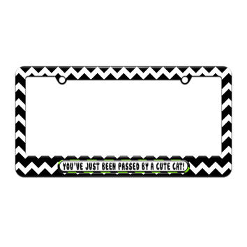 You've Just Been Passed by a Cute Cat - License Plate Tag Frame - Black Chevrons Design
