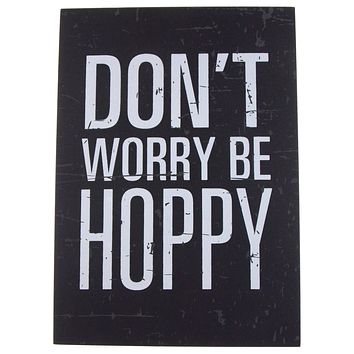Prinz Don't Worry Be Hoppy Beer Plaque Home Decor Wall Hanging Saying Man Cave