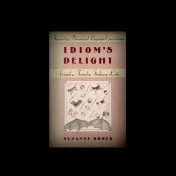 Idiom's Delight by Suzanne Brock (1988, Hardcover)