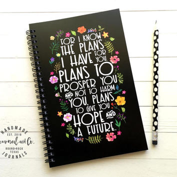 Writing journal, spiral notebook, bullet journal, scripture, faith, prayer journal - For I know the plans I have for you. Jeremiah 29 11