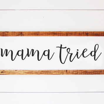 Mama Tried - Handmade Reclaimed Antique Wood Framed Print - 36-in