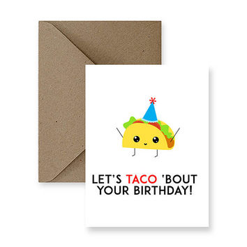Let's Taco 'Bout Your Birthday! | Funny Birthday Card, Cute Birthday Card,  Humour Birthday Card, Pun Birthday Card