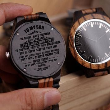 Mom To Son To My Son Be Brave Have Courage Love Life Support Protect Encourage You Always Carry You In My Heart Boy Engraved Wooden Watch