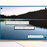 Handmade Greeting Card - Not the Length of Life but Depth of Life - Ralph Waldo Emerson - Sympathy, Encouragement, Water / Nature scene