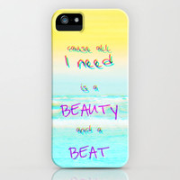 Cause All I Need Is a Beauty and a Beat iPhone Case by M✿nika  Strigel	BRANDNEW iPhone Case for iPhone 3G + 3GS + 4 + 4S + 5