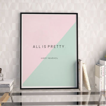 ALL IS PRETTY, Andy Warhol,Modern Wall Art,Fashion Print,Office Decor,Office Sign,Quote Prints,Typography Poster,Home Decor,Wall Art