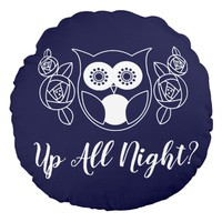 Up All Night? Retro Owl and Roses Cute Funny Round Pillow